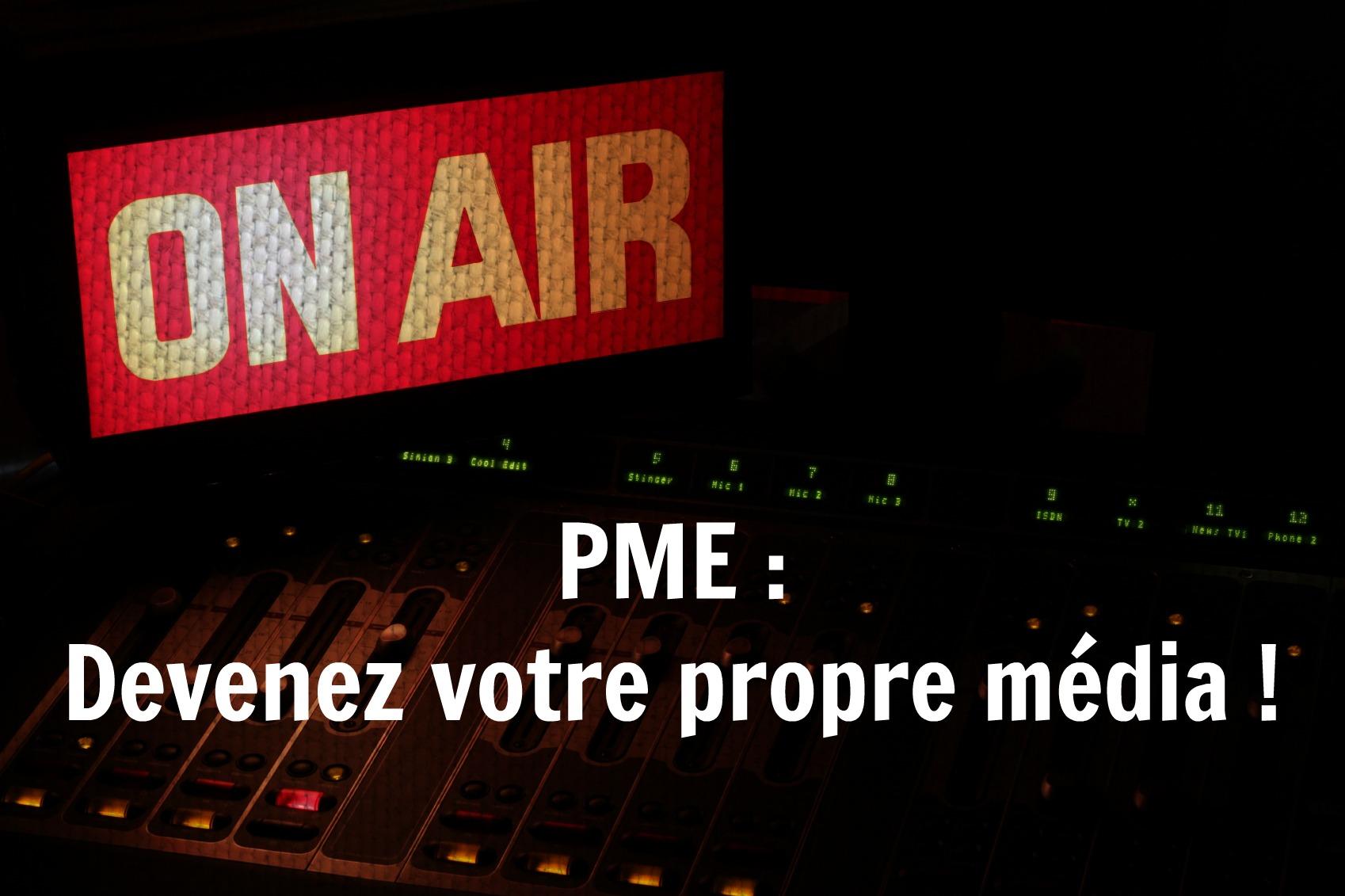 PME: Devenez votre propre média!