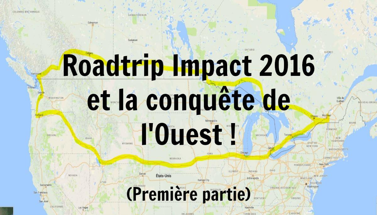 Roadtrip Impact 2016 et la conquête de l'Ouest !