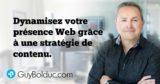 Dynamisez votre présence Web grâce à une stratégie de contenu.