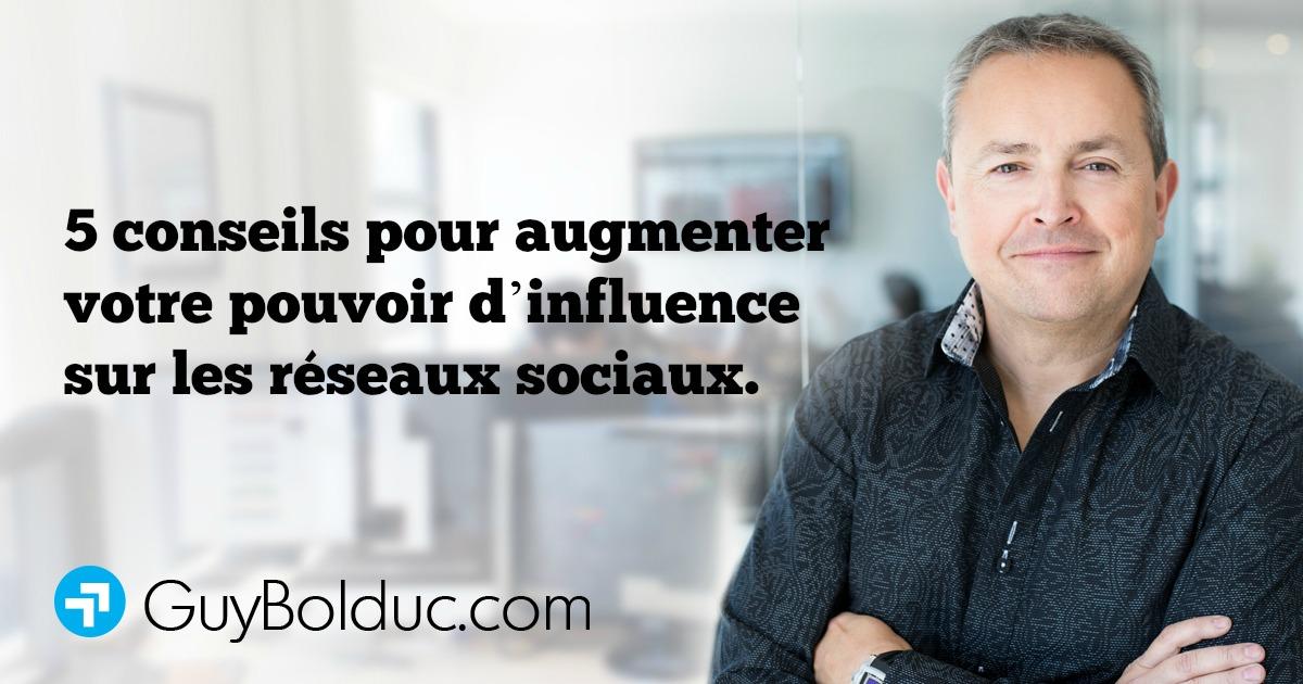 5 conseils pour augmenter votre pouvoir d'influence sur les réseaux sociaux.