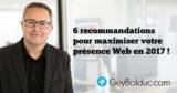 6 recommandations pour maximiser votre présence Web en 2017 !