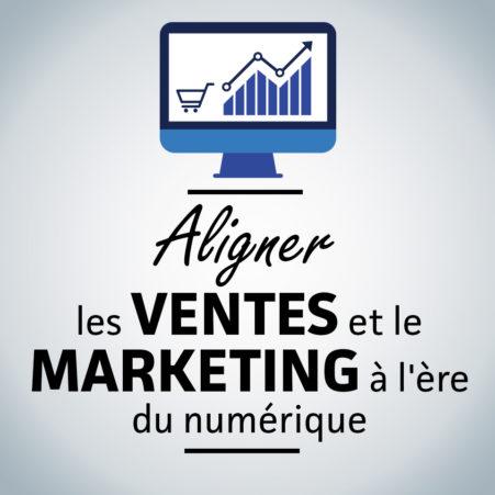 Aligner-les-ventes-et-le-marketing-à-l'ère-du-numérique_v1