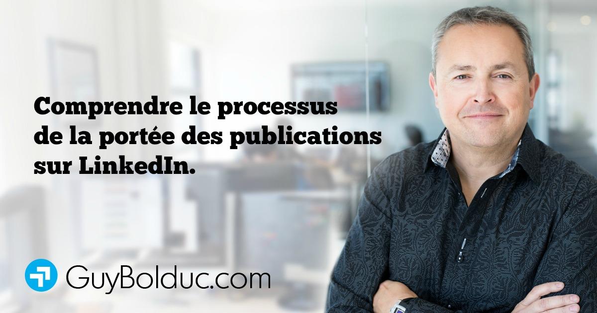 Comprendre le processus de la portée des publications sur LinkedIn.