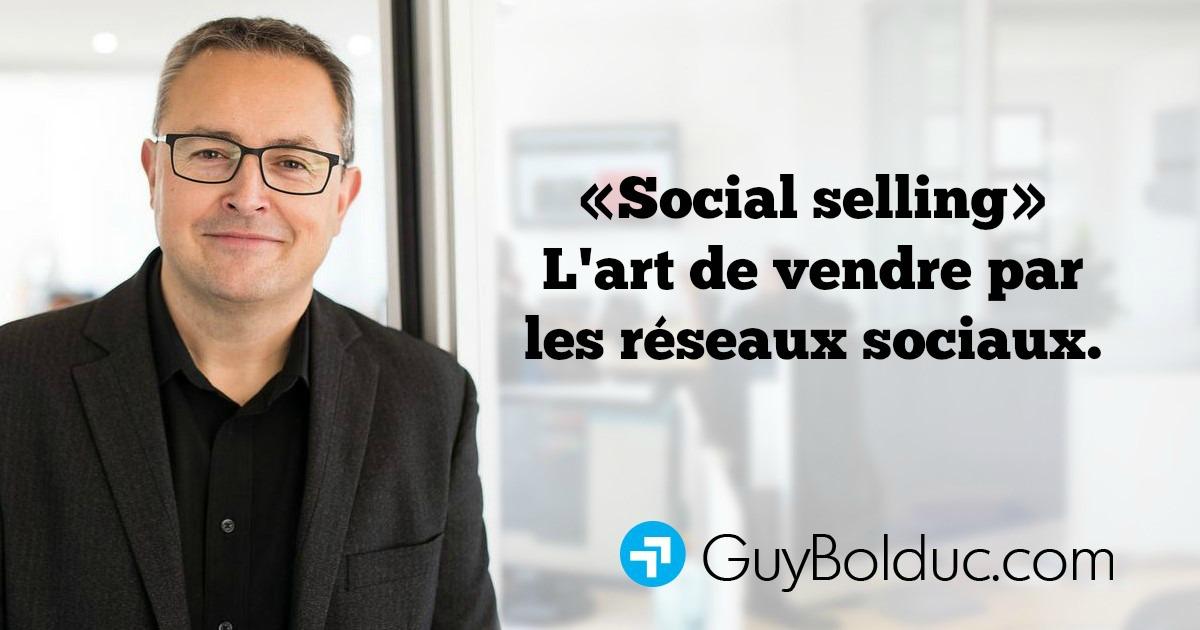 Social selling (vente sociale) : l'art de vendre par les réseaux sociaux