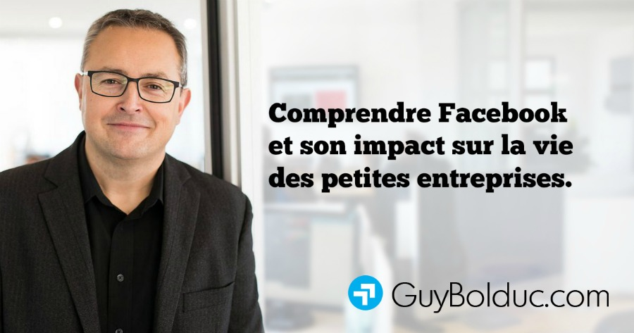 Comprendre Facebook et son impact sur la vie des petites entreprises.