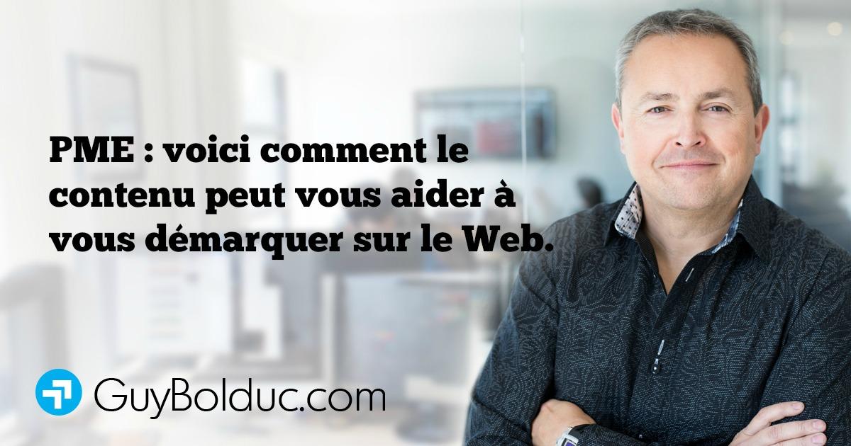 PME : Voici comment le contenu peut vous aider à vous démarquer sur le Web.