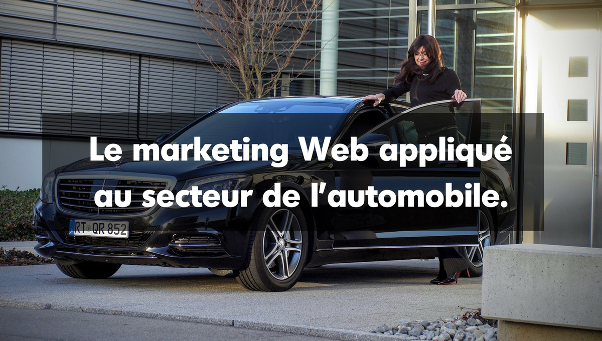 Le marketing Web appliqué au secteur de l'automobile.
